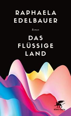 Das flüssige Land: Roman eBook: Edelbauer, Raphaela: Amazon.de ...