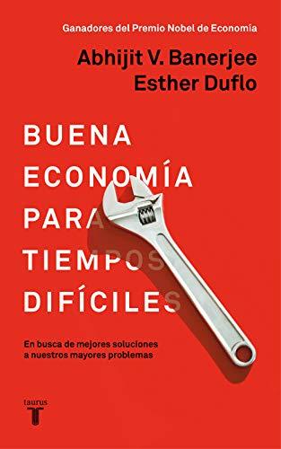 Buena economía para tiempos difíciles: En busca de mejores...