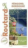 Guide du Routard Périgord, Dordogne 2020