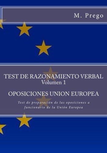 TEST DE RAZONAMIENTO VERBAL Volumen 1.OPOSICIONES UNION EUROPEA: Test de preparacion de las oposicio