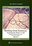 Building Great Sentences: Exploring the Writer's Craft