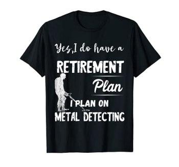 Détecteur de métaux pour plan de retraite, chasse T-Shirt
