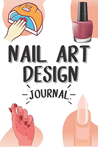 Nail Art Design Log Book: Nail Art Sketchbook to Record your Design with Templates | For Nail Artists | 100 Pages | 6x9