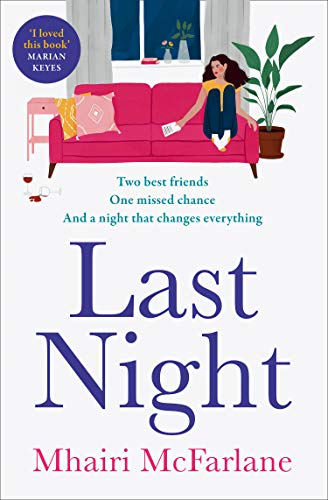 Last Night: the most hilarious and heart-breaking romcom of 2021 from the Sunday Times bestselling author by [Mhairi McFarlane]