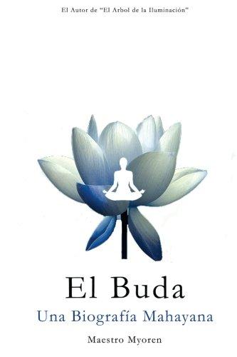 El Buda: Una Biografia Mahayana