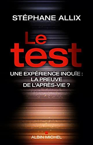 Le Test: Une expérience inouie : la...
