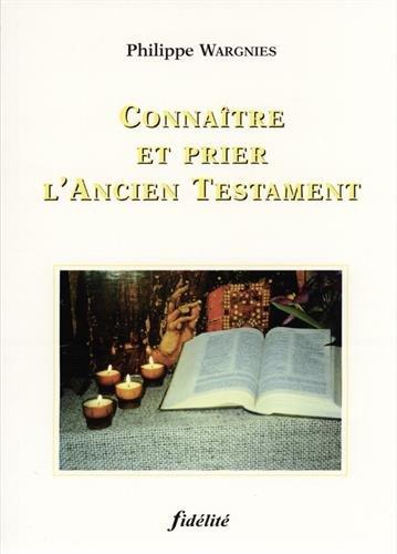 CONNAITRE ET PRIER L'ANCIEN TESTAMENT