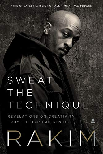Sweat the Technique: Revelations on Creativity from the...