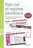 État civil et registres paroissiaux: 2e édition augmentée