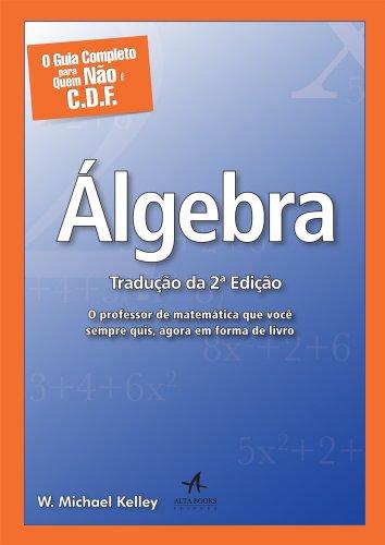 O Guia Completo Para Quem Não É C.D.F Álgebra