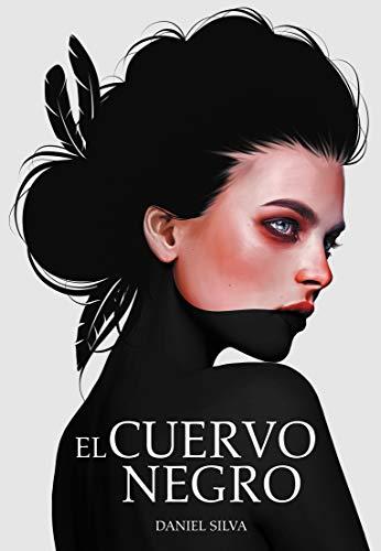 El cuervo negro: El viaje de Sofía de Daniel Silva Cortés