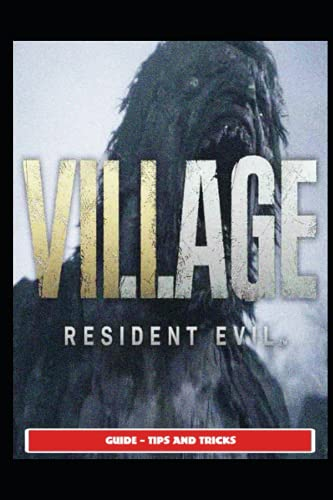 Resident Evil Village Guide - Tips and Tricks