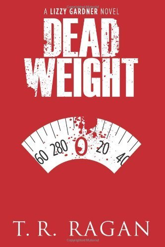 Dead Weight (Lizzy Gardner Series, Book 2) Kindle Edition