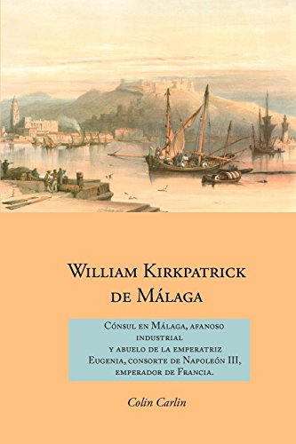 William Kirkpatrick de M Laga: C Nsul En M Laga, Afanoso Industrial y Abuelo de La Emperatriz Eugeni