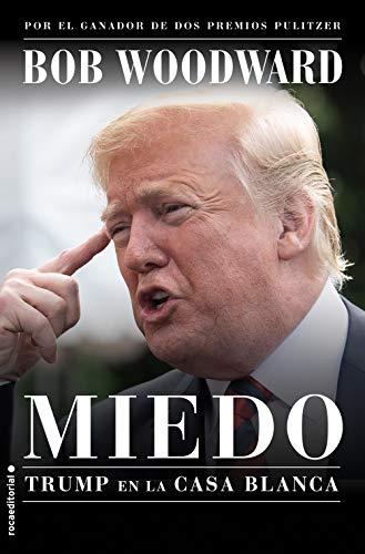 Miedo. Trump en la Casa Blanca (No Ficción)