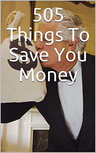 Download Money: Saving Money:505 Things To Save You Money