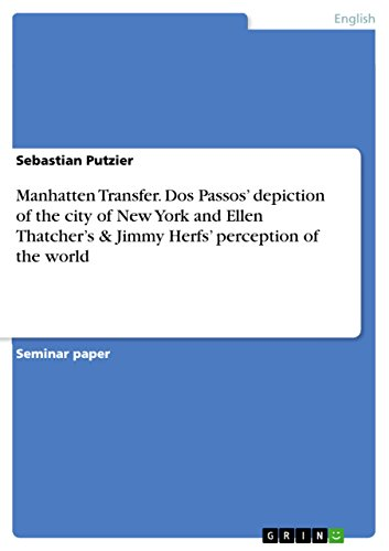 Manhatten Transfer. Dos Passos' depiction of the city of N