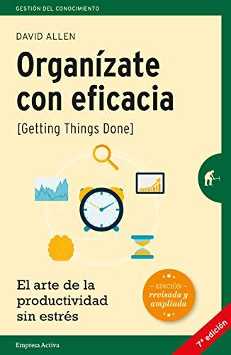 Organizate Con Eficacia: El Arte de la Productividad Sin Estrés