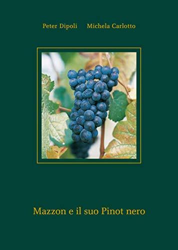 Mazzon e il suo Pinot nero