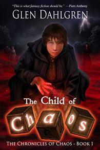 The Child of Chaos (The Chronicles of Chaos Book 1) de [Glen Dahlgren]