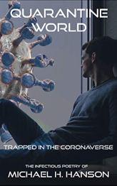 Quarantine World: Trapped In The Coronaverse by [Michael H. Hanson]