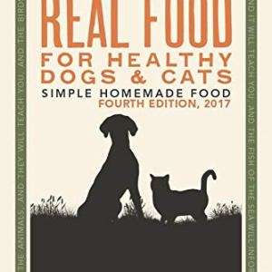 Dr Becker's Real Food For Healthy Dogs and Cats: Simple Homemade Food 14