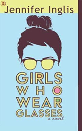 Girls Who Wear Glasses by [Jennifer Inglis]