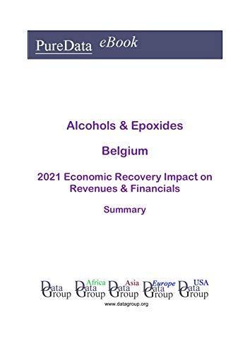 Alcohols & Epoxides Belgium Summary: 2021 Economic Recov