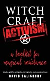 Witchcraft Activism: A Toolkit for Magical Resistance (Includes Spells for Social Justice, Civil Rights, the Environment, and More)