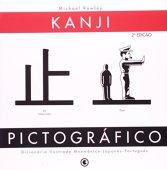 Chữ Hán tượng hình. Từ điển minh họa ghi nhớ tiếng Nhật / Bồ Đào Nha