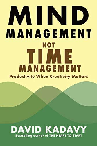 Mind Management, Not Time Management: Productivity When...