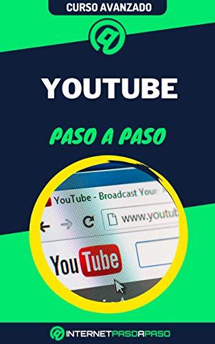 Aprende a Usar YouTube Paso a Paso: Curso Avanzado de YouTube - Guía de 0 a 100 (Cursos de Redes Sociales)