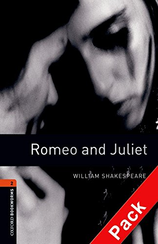 Oxford Bookworms Library: Oxford Bookworms 2. Romeo and Juliet CD Pack: 700 Headwords