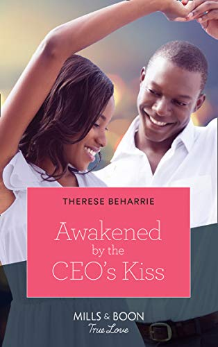 Awakened By The Ceo's Kiss (Mills & Boon True Love) by [Therese Beharrie]
