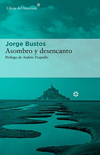 Asombro y desencanto de Jorge Bustos