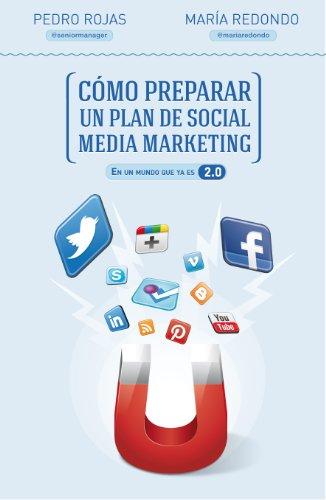 Cómo preparar un plan de social media marketing: En un mundo que ya...