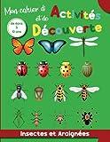 Mon Cahier d'Activités et de Découverte Insectes et Araignée - de 6ans à 10 ans:...