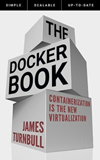 The Docker Book: Containerization is the new virtualization by [James Turnbull]