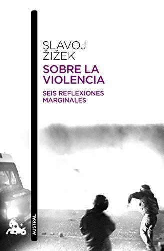 Sobre la violencia: Seis reflexiones marginales (Contemporánea)
