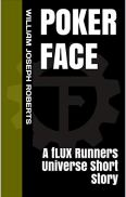 Poker Face: A fLUX Runners Universe Short Story by [William Joseph Roberts]