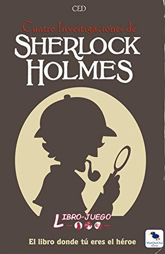 Sherlock Holmes Cuatro Investigaciones: El libro donde tú eres el héroe (Libro-Juego)