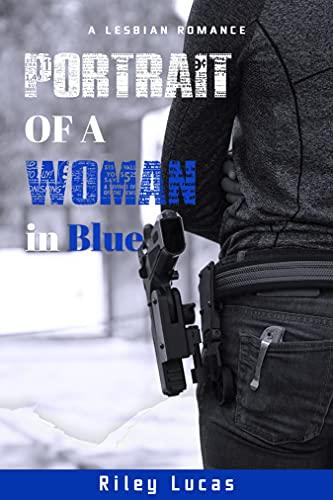 Portrait of a Woman in Blue: A lesbian romance (Stalking Evil Book 1) by [Riley Lucas]