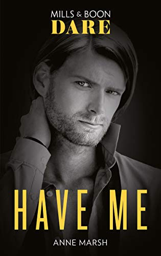 Have Me (Mills & Boon Dare) by [Anne Marsh]