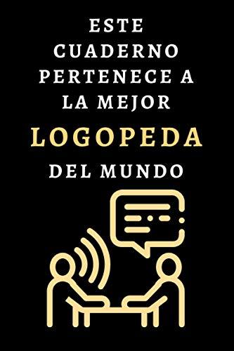 Este Cuaderno Pertenece A La Mejor Logopeda Del Mundo: Ideal Para Regalar A Tu Logopeda Favorita - 120 Páginas
