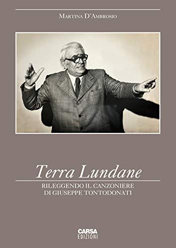 Terra Lundane. Rileggendo il Canzoniere di Giuseppe Tontodonati