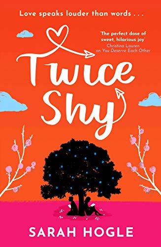 Twice Shy: the most hilarious and feel-good romance of 2021 by [Sarah Hogle]