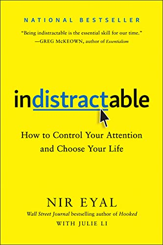 Indistractable: How to Control Your Attention and Choose...