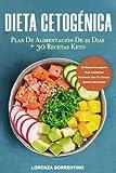 Dieta Cetogénica: El Manual Completo Para Adelgazar Haciendo Que Tu Cuerpo Queme Más Grasa. Plan...