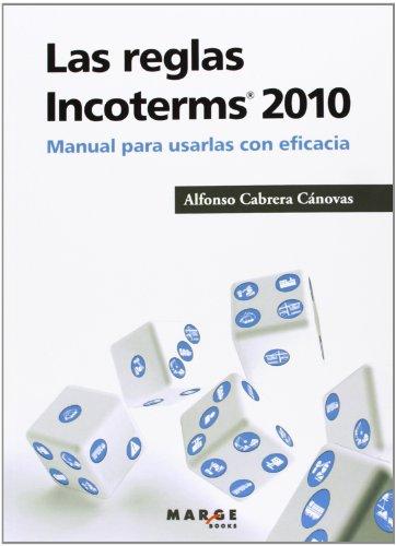 Las reglas Incoterms 2010®: Manual para usarlas con eficacia (Gestiona)