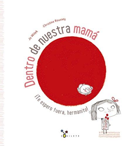 Dentro de nuestra mamá (Castellano - A PARTIR DE 3 AÑOS - ÁLBUMES - Cubilete)